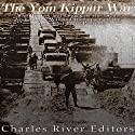 The Yom Kippur War: The History and Legacy of the 1973 Arab-Israeli War and Its Impact on the Middle East Peace Process Audiobook by  Charles River Editors Narrated by Bill Hare