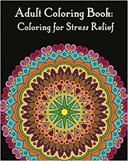 Adult Coloring Books Mandalas For Stress Relief Amazoncouk Gem Book 9781545522578