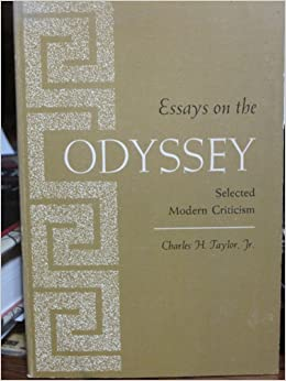 essays on the odyssey charles taylor Free essay: authenticity in his discussion of relativity, taylor points out areas of disagreement as well as agreement he defines relativism as a system of.