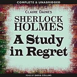 Sherlock Holmes: A Study in Regret