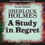 Sherlock Holmes: A Study in Regret | Claire Daines