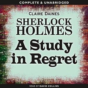 Sherlock Holmes: A Study in Regret Hörbuch