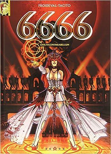6666, Tome 2 : Civis Pacem Parabellum: Amazon.co.uk: François Froideval,  Tacito: 9782723445375: Books