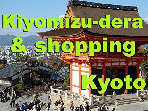 Kyoto, Japan: Kiyomizu-dera and shopping part 3