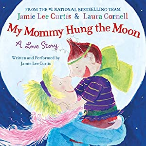 My Mommy Hung the Moon Audiobook