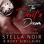 The Devil's Dream: Dark Romance Novel, Book 1 | Stella Noir,Roxy Sinclaire