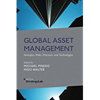 Global Asset Management: Strategies, Risks, Processes, and Technologies