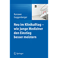Neu im Klinikalltag - wie junge Mediziner den Einstieg besser meistern (German Edition)