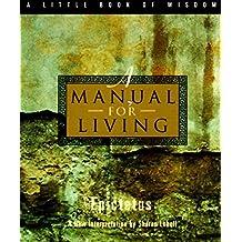 A Manual for Living (Little Book of Wisdom (Harper San Francisco))