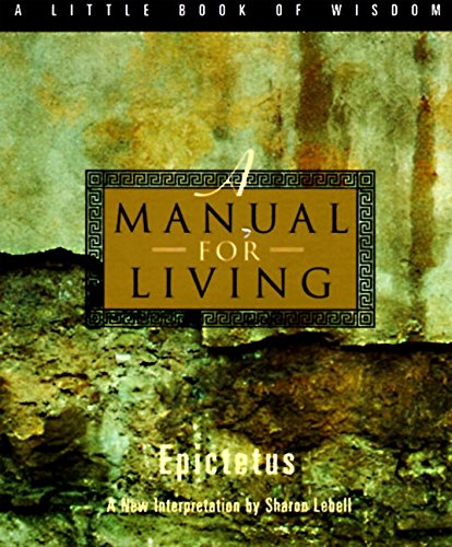 A Manual for Living (Little Book of Wisdom (Harper San Francisco))