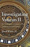Investigating Vatican II: Its