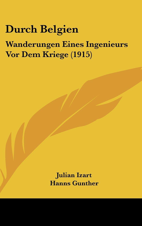 Durch Belgien: Wanderungen Eines Ingenieurs Vor Dem Kriege (1915) (German Edition) pdf epub