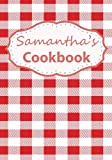 Samantha's Cookbook: Blank Recipe Book For 212 Of Your Favorite Dishes!