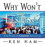 Why Won't They Listen? | Ken Ham