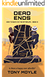 Dead Ends: How to Survive the Afterlife Book 3