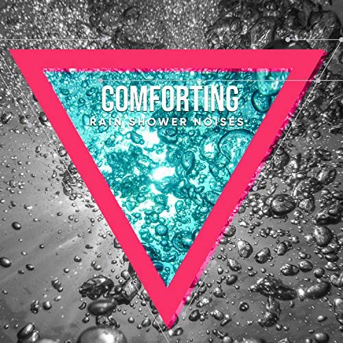 - #20 Comforting Rain Shower Noises