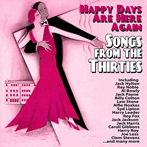 Happy Days Are Here Again: Songs from the Thirties