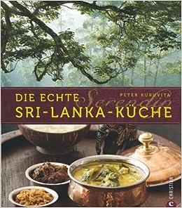 serendip. die echte sri-lanka-küche: amazon.co.uk: peter kuruvita ... - Sri Lanka Küche