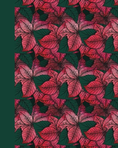 Sketch Journal: Leaves and Flowers (Red and Green) 8x10 - Pages are lightly lined with EXTRA WIDE RIGHT MARGINS for sketching, drawing, and writing (8x10 Flowers Side Sketch Journal Series) pdf epub