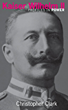 Kaiser Wilhelm II (Profiles In Power)