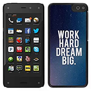 A-type Arte & diseño plástico duro Fundas Cover Cubre Hard Case Cover para Amazon Fire Phone (Lavora duro sogna in grande)