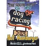 Show Must Go Off!: Neil Hamburger Live at the Phoenix Greyhound Park