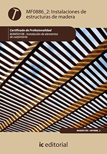 Instalación De Estructuras De Madera. Mams0108 – Instalación De Elementos De Carpintería