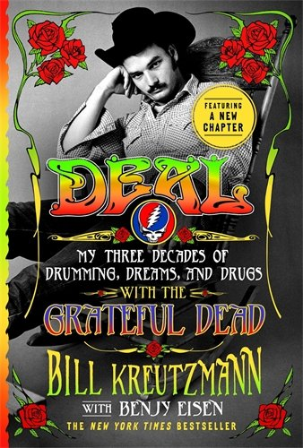 Deal: My Three Decades of Drumming, Dreams, and Drugs with the Grateful - Hippie Decade