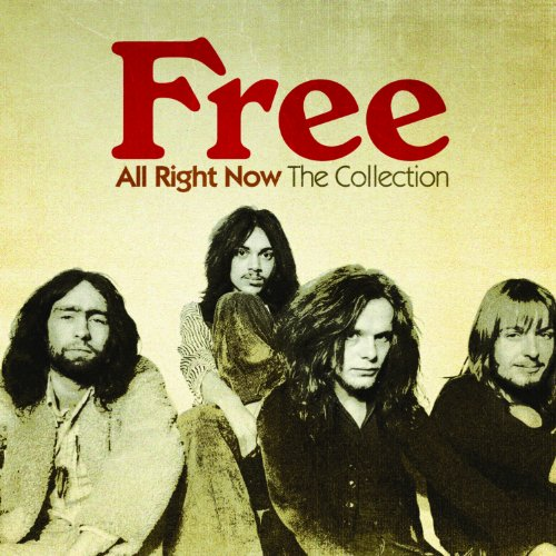 Free - All Right Now: The Collection -  Free - Zortam Music