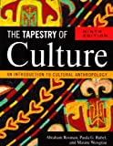 The Tapestry of Culture: An Introduction to Cultural Anthropology, Abraham Rosman, Paula G. Rubel, Maxine Weisgrau, 0759111391