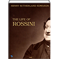 The Life of Rossini (English Edition)