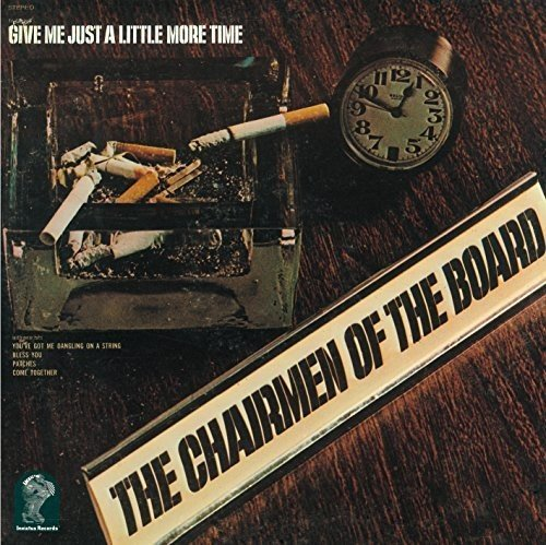 CHAIRMEN OF THE BOARD - Give Me Just a Little Time