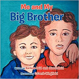 Me and My Big Brother by Reid Karlene Reid Mason (2012-03-14)