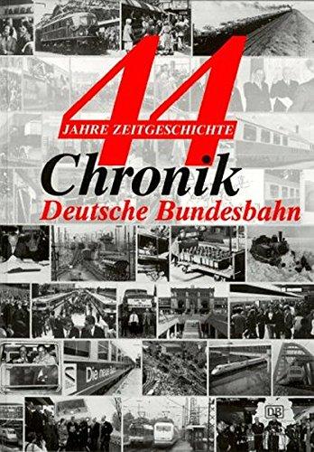 Chronik Deutsche Bundesbahn: 44 Jahre Zeitgeschichte
