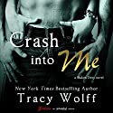 Crash into Me Audiobook by Tracy Wolff Narrated by Dara Rosenberg