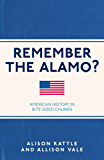 Remember the Alamo?: American History in Bite-Sized Chunks