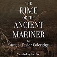 The Rime of the Ancient Mariner Audiobook by Samuel Taylor Coleridge Narrated by Rob Goll