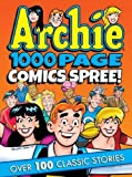 Archie 1000 Page Comics Spree (Archie 1000 Page Digests)