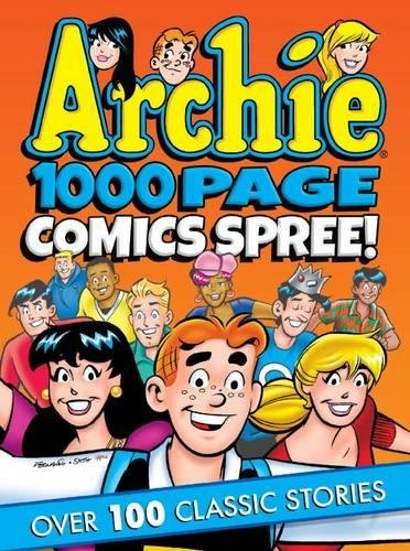 Download Archie 1000 Page Comics Spree (Archie 1000 Page Digests) PDF