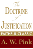 The Doctrine of Justification (Arthur Pink Collection Book 12)