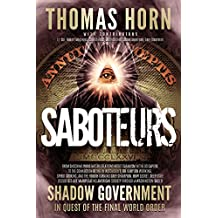 Saboteurs: From Shocking Wikileaks Revelations about Satanism in the US Capitol to the Connection Between Witchcraft, the Babalon Working, Spirit Cooking, and the Fourth Turning Grey Champion. How Secret, Deep State Occultists Are Manipulating American Society Throug