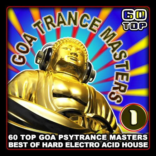 Goa trance masters v 1 60 top goa psytrance masters for Best acid house albums