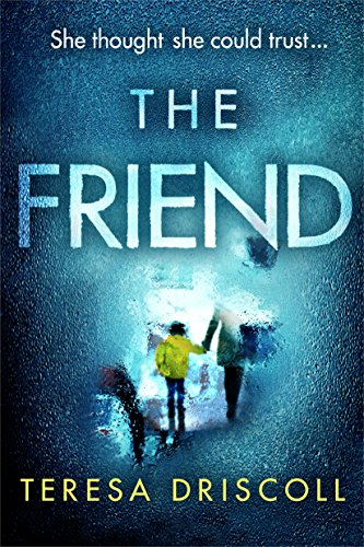 The Friend: An emotional psychological thriller with a twist ()