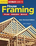 Ultimate Guide to House Framing: Plan, Design, Build