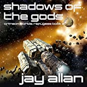 Shadows of the Gods: Crimson Worlds Refugees, Book 2 | Jay Allan