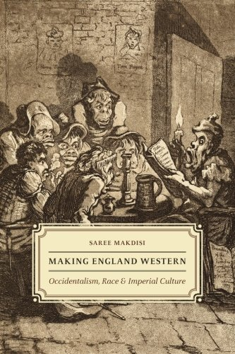 Making England Western: Occidentalism, Race, and Imperial Culture ebook