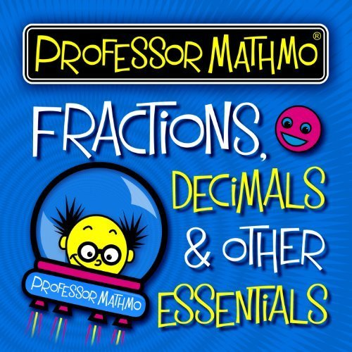 Price comparison product image Professor Mathmo's Fractions, Decimals and Other Essentials by Professor Mathmo (2013-01-01)