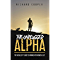 The Unplugged Alpha: The No Bullsh*t Guide To Winning With Women & Life (English Edition)