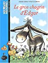 Les Belles Histoires : Le Gros Chagrin d'Edgar par Gorce