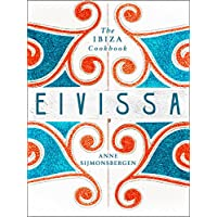 Eivissa: The Ibiza Cookbook